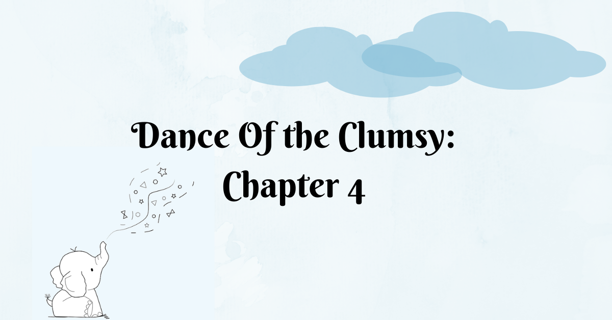 Dance of the Clumsy Chapter 4