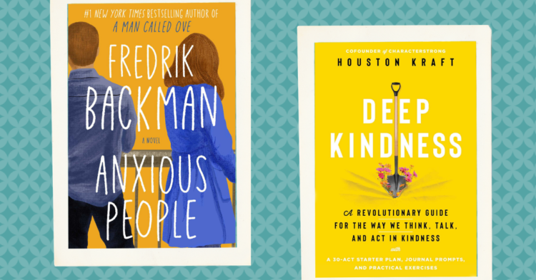 Deep Kindness and Anxious People